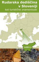 Rudarska dediščina v Sloveniji kot turistične znamenitosti